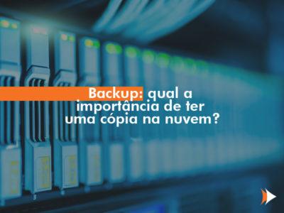 Backup: qual a importância de ter uma cópia na nuvem?