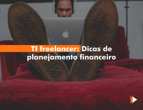 TI freelancer: Dicas de planejamento financeiro